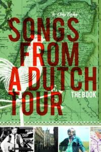 Songs From A Dutch Tour, The Book (plus CD)!