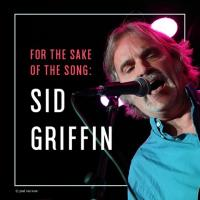 For The Sake Of The Song: Sid Griffin