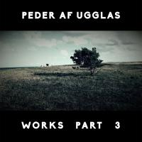 Nytt album: Peder af Ugglas - Works part 3