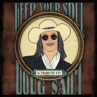 Keep Your Soul - A Tribute To Doug Sahm