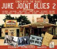 Crazy With The Blues; Juke Joint Blues 2