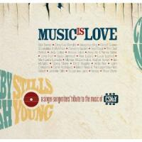 Music is Love - a singer-songwriter's tribute to the music of CSN&Y