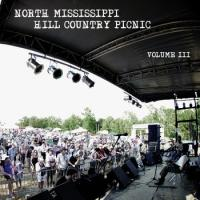 North Mississippi Hill Country Picnic Volume III