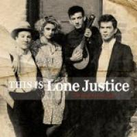 This is Lone Justice, The Vaught Tapes 1983