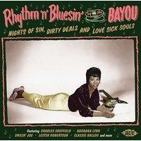 Rhythm´n´Bluesin´ By The Bayou: Nights Of Sin, Dirty Deals And Love Sick Souls