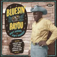 Bluesin´ By The Bayou – Ain´t Broke, Ain´t Hungry
