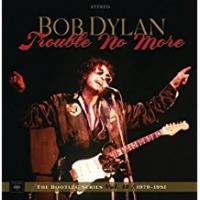 Bootleg Series, Volume Thirteen: Trouble No More