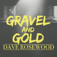 Gravel and Gold