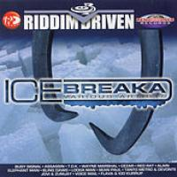 Riddim Driven Ice Breaka