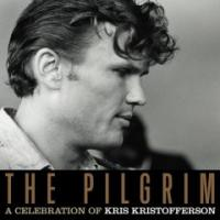 The Pilgrim. A Celebration of Kris Kristofferson